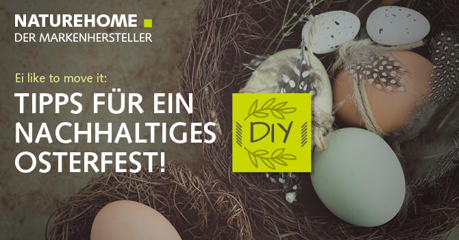 Osterfest- nachhaltig mit NATUREHOME
